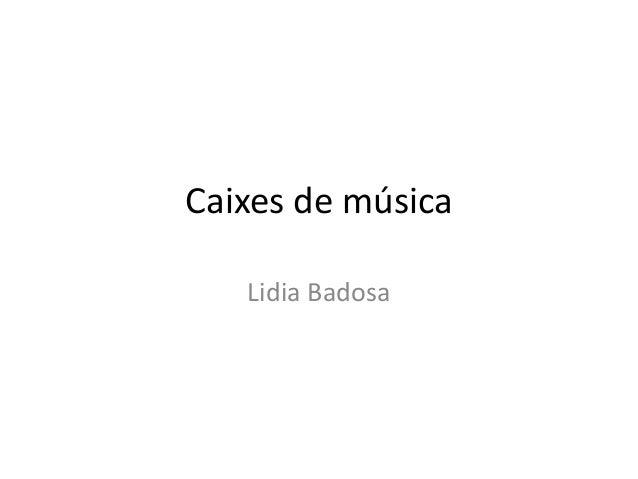 Caixes de música Lidia Badosa