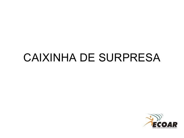 CAIXINHA DE SURPRESA
