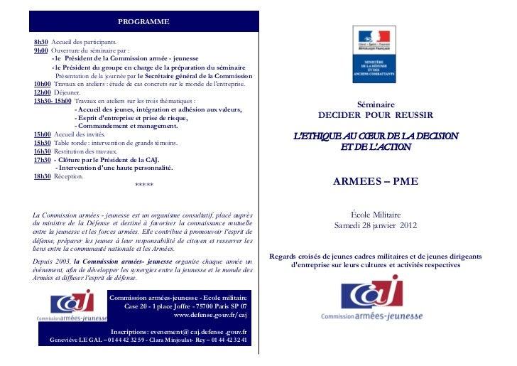 PROGRAMME8h30 Accueil des participants.9h00 Ouverture du séminaire par :     - le Président de la Commission armée - jeune...