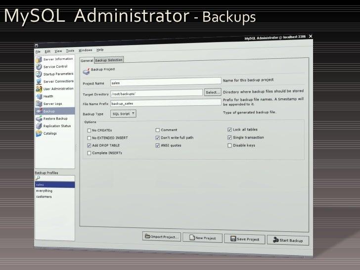 MySQL  Administrator  - Backups