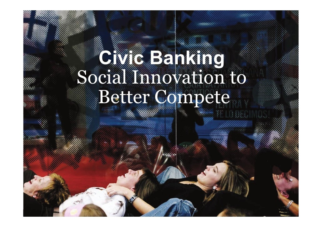Civic Banking Social Innovation to   Better Compete     1 | LA INNOVACIÓN IMPLANTADA PARA COMPETIR MEJOR / PRESENTACIÓN CAN