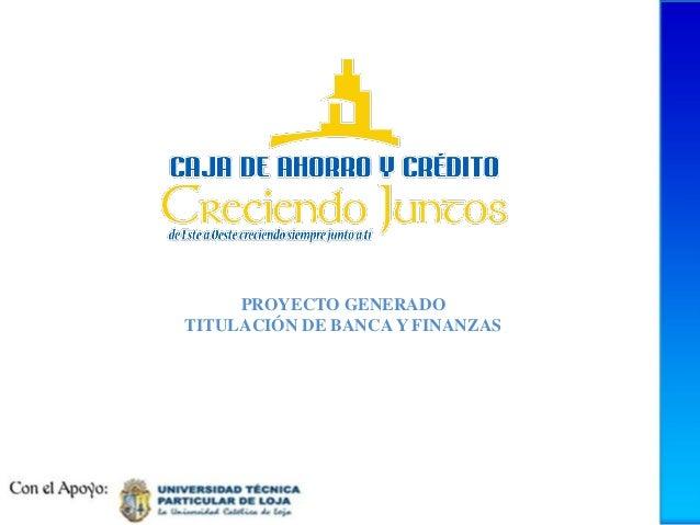 PROYECTO GENERADOTITULACIÓN DE BANCA Y FINANZAS