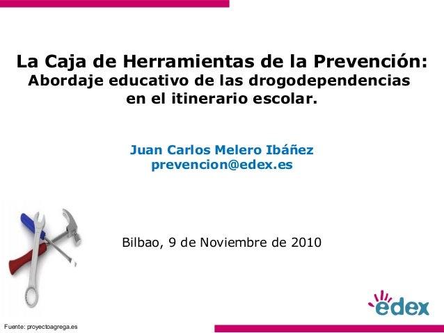 La Caja de Herramientas de la Prevención: Abordaje educativo de las drogodependencias en el itinerario escolar. Juan Carlo...