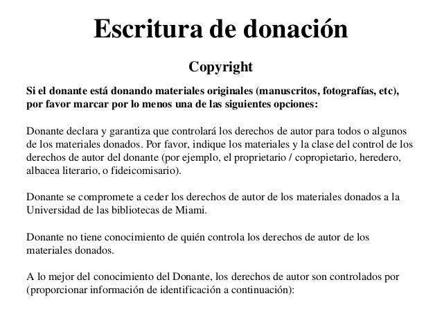 Escritura de donación                                     CopyrightSi el donante está donando materiales originales (manus...