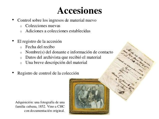 Accesiones•    Control sobre los ingresos de material nuevo      o Colecciones nuevas      o Adiciones a colecciones estab...