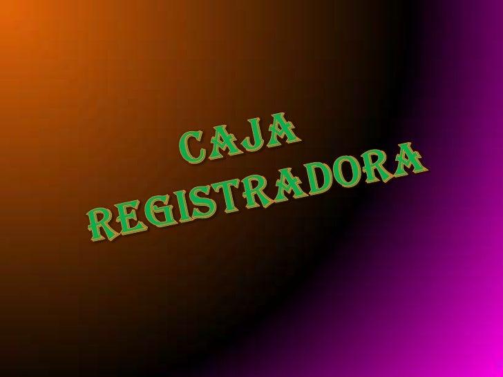 Caja<br /> Registradora<br />