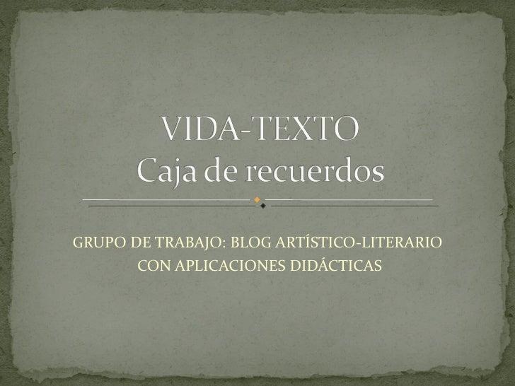 GRUPO DE TRABAJO: BLOG ARTÍSTICO-LITERARIO       CON APLICACIONES DIDÁCTICAS