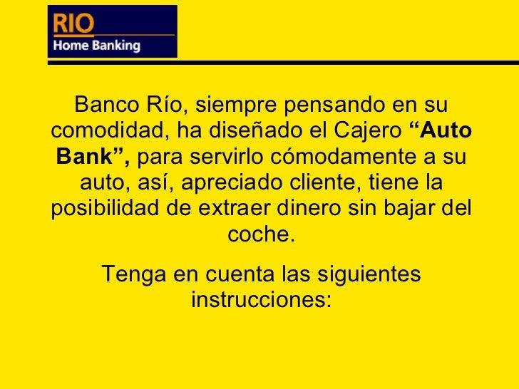 """Banco Río, siempre pensando en su comodidad, ha diseñado el Cajero  """"Auto Bank"""",  para servirlo cómodamente a su auto, así..."""