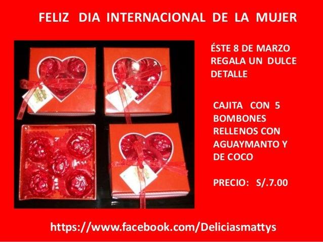FELIZ DIA INTERNACIONAL DE LA MUJER ÉSTE 8 DE MARZO REGALA UN DULCE DETALLE CAJITA CON 5 BOMBONES RELLENOS CON AGUAYMANTO ...