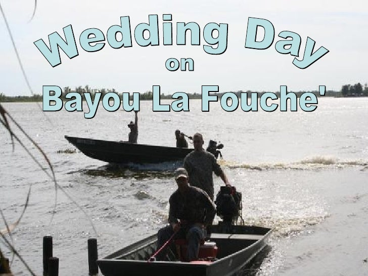 Wedding Day on Bayou La Fouche'