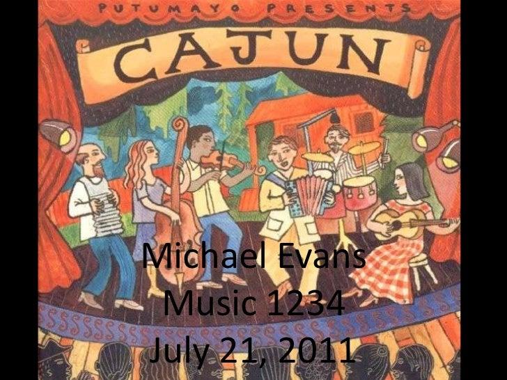 Michael Evans<br />Music 1234<br />July 21, 2011<br />