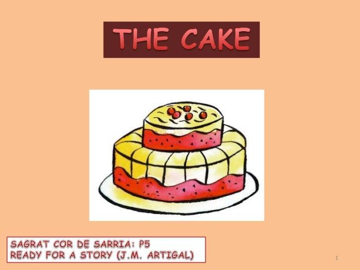 THE CAKE<br />SAGRAT COR DE SARRIA: P5<br />READY FOR A STORY (J.M. ARTIGAL)<br />1<br />