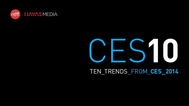 CES10 TEN_TRENDS_FROM_CES_2014