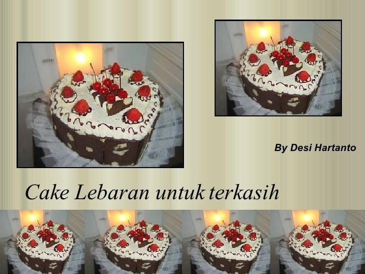 Cake Lebaran untuk terkasih By Desi Hartanto