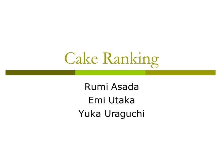 Cake Ranking Rumi Asada Emi Utaka Yuka Uraguchi