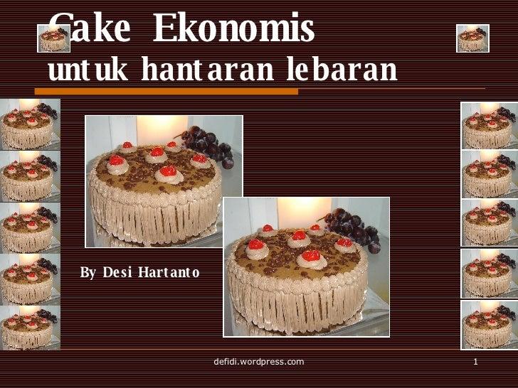Cake Ekonomis untuk hantaran lebaran By Desi Hartanto
