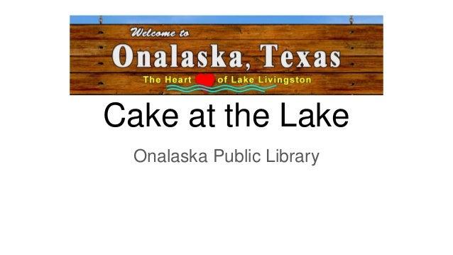 Cake at the Lake Onalaska Public Library