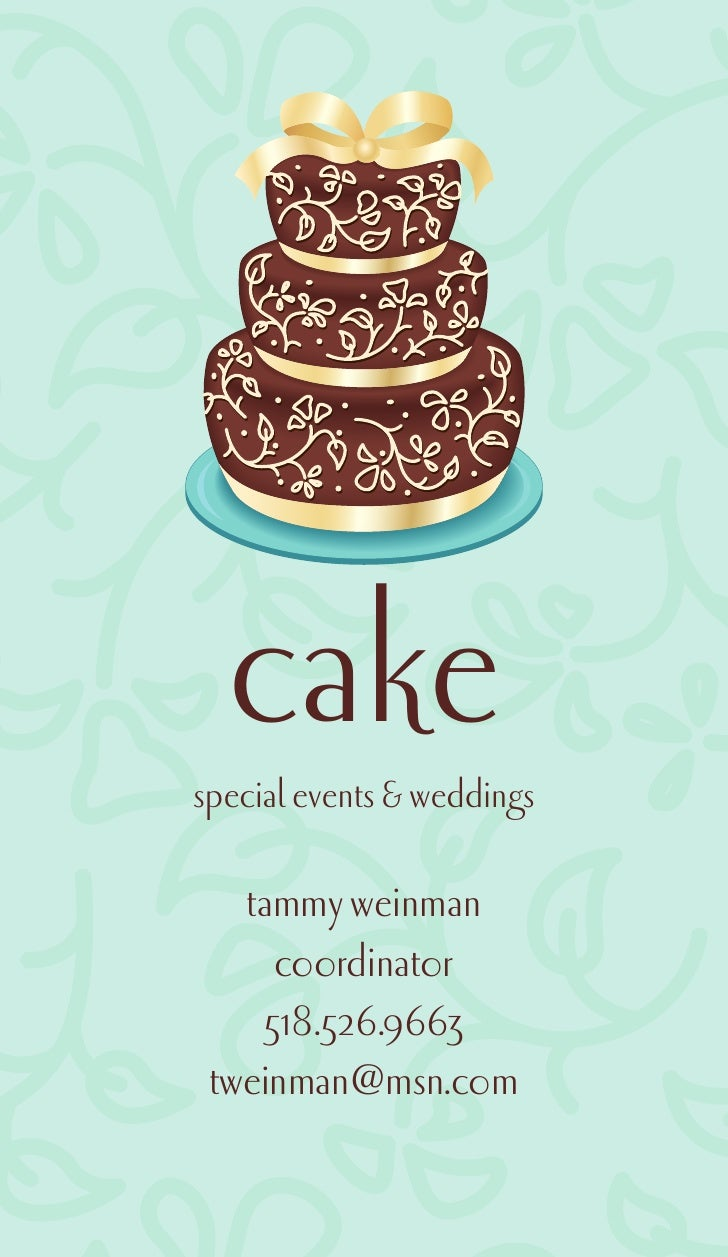cake special events & weddings     tammy weinman      coordinator     518.526.9663  tweinman@msn.com