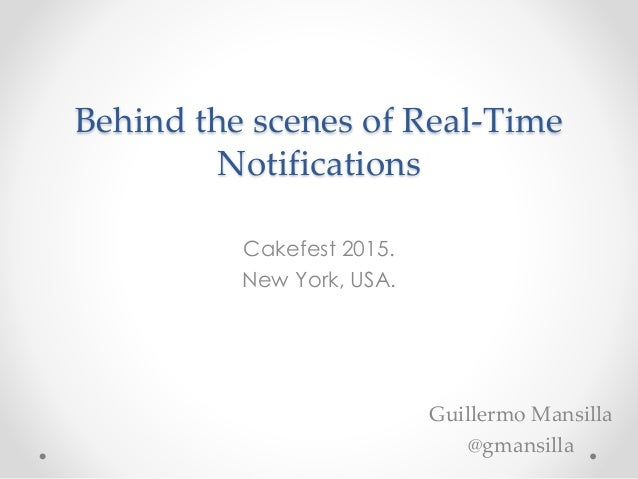 Behind the scenes of Real-Time Notifications Cakefest 2015. New York, USA. Guillermo Mansilla @gmansilla