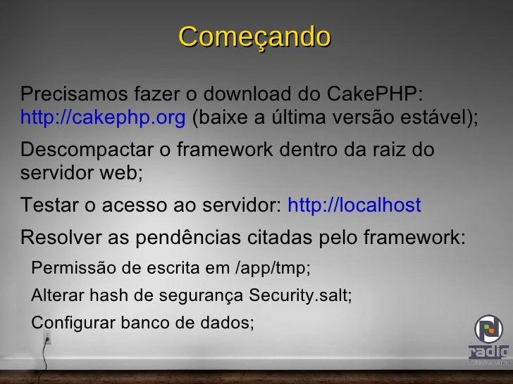 Geração de formulários (FormHelper), código javascript (JavascriptHelper) e ajax (AjaxHelper);