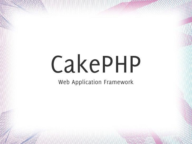 CakePHP Web Application Framework