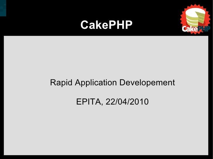CakePHP Rapid Application Developement EPITA, 22/04/2010