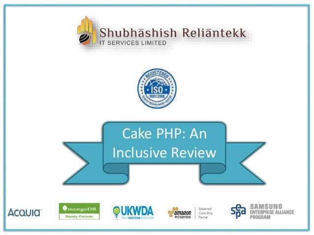 Cake PHP: An Inclusive Review