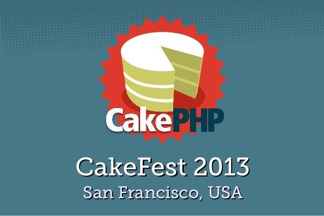 CakeFest 2013CakeFest 2013 San Francisco, USASan Francisco, USA