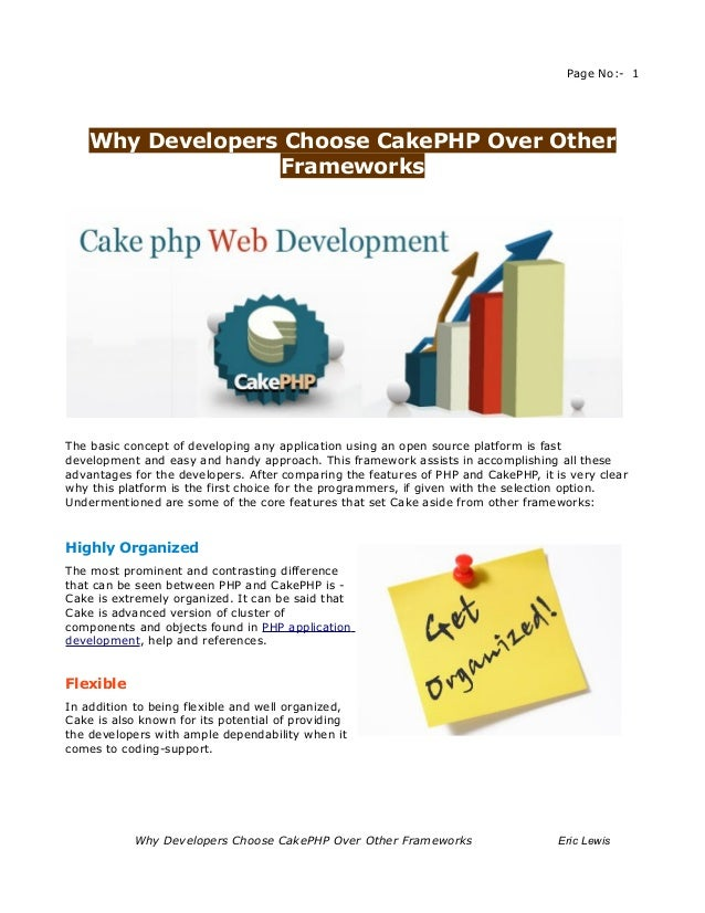 Page No:- 1    Why Developers Choose CakePHP Over Other                  FrameworksThe basic concept of developing any app...