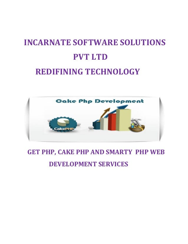 INCARNATE SOFTWARE SOLUTIONS PVT LTD REDIFINING TECHNOLOGY GET PHP, CAKE PHP AND SMARTY PHP WEB DEVELOPMENT SERVICES
