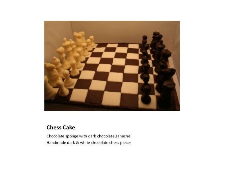 Chess Cake<br />Chocolate sponge with dark chocolate ganache<br />Handmade dark & white chocolate chess pieces<br />
