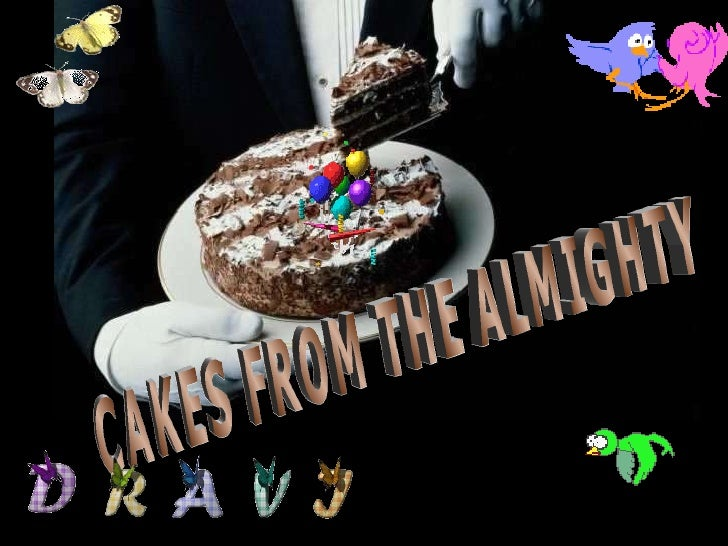 CAKES FROM THE ALMIGHTY