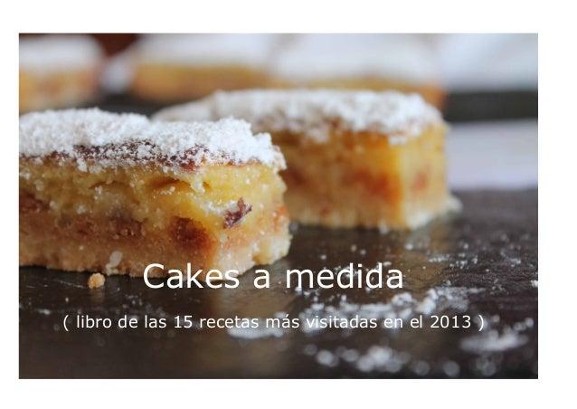 Cakes a medida ( libro de las 15 recetas más visitadas en el 2013 ) 1