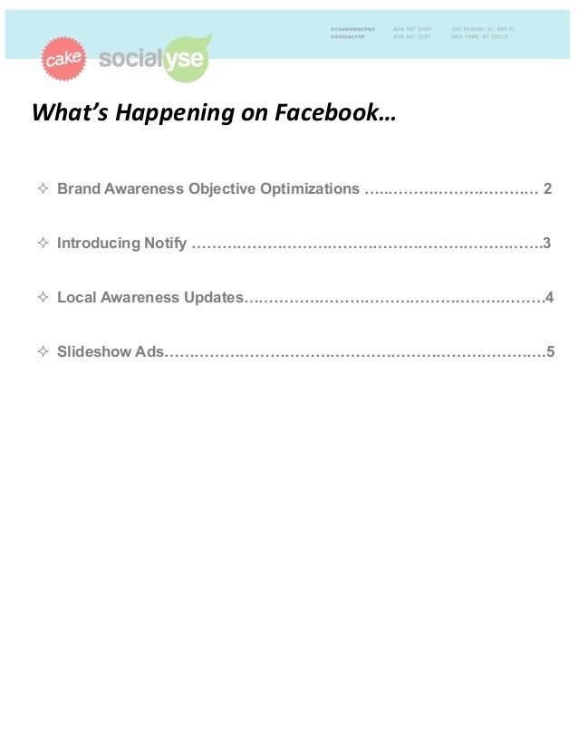 What's'Happening'on'Facebook…'' ! Brand Awareness Objective Optimizations …..………………………… 2 ! Introducing Notify ………………………...