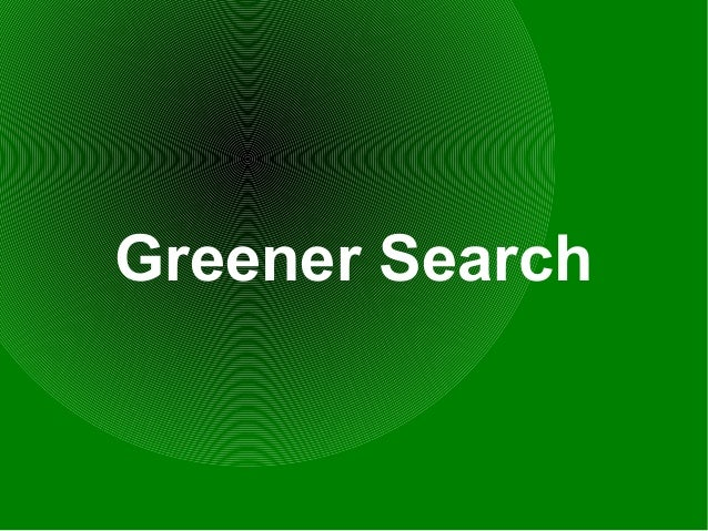 Greener Search