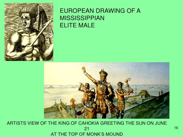 EUROPEAN DRAWING OF A MISSISSIPPIAN ELITE MALE ARTISTS VIEW THE KING CAHOKIA GREETING SUN ON JUNE 21 16 AT TOP MONKS MOUND