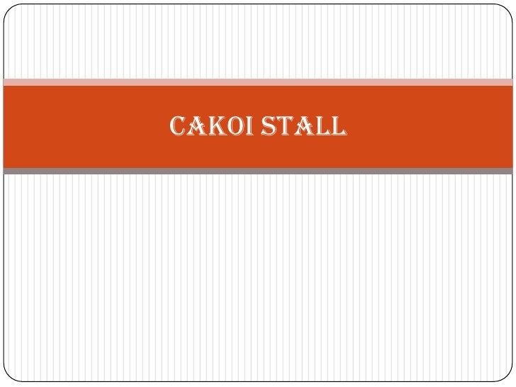 CaKOI STALL<br />