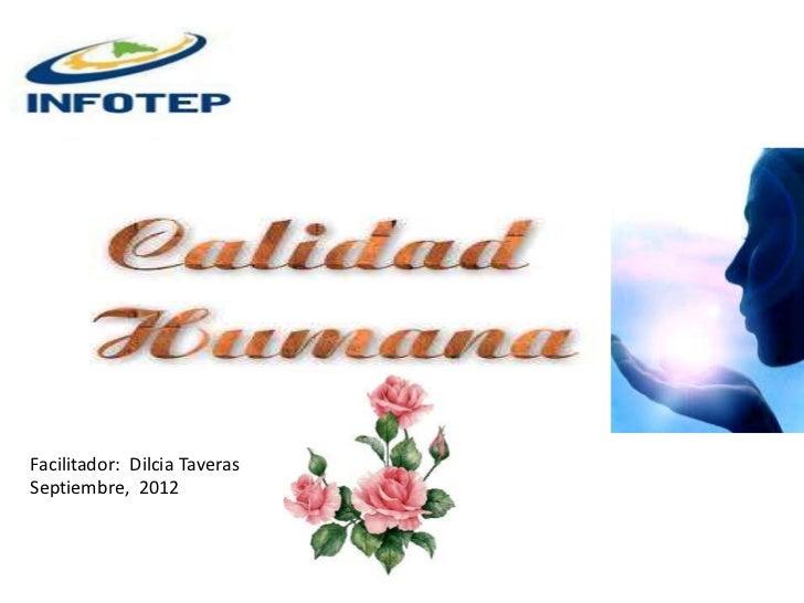 Facilitador: Dilcia TaverasSeptiembre, 2012