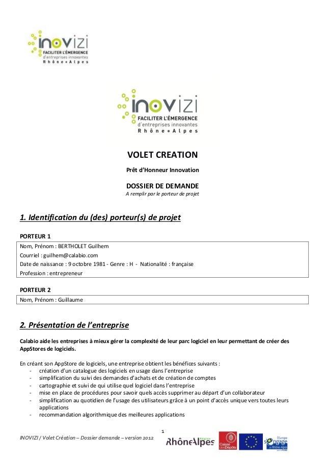 1 INOVIZI / Volet Création – Dossier demande – version 2012 VOLET CREATION Prêt d'Honneur Innovation DOSSIER DE DEMANDE A ...