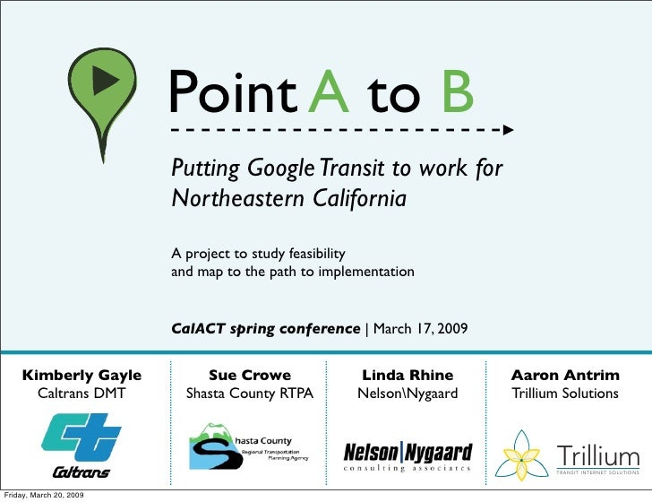 Point A to B                          Putting Google Transit to work for                          Northeastern California ...