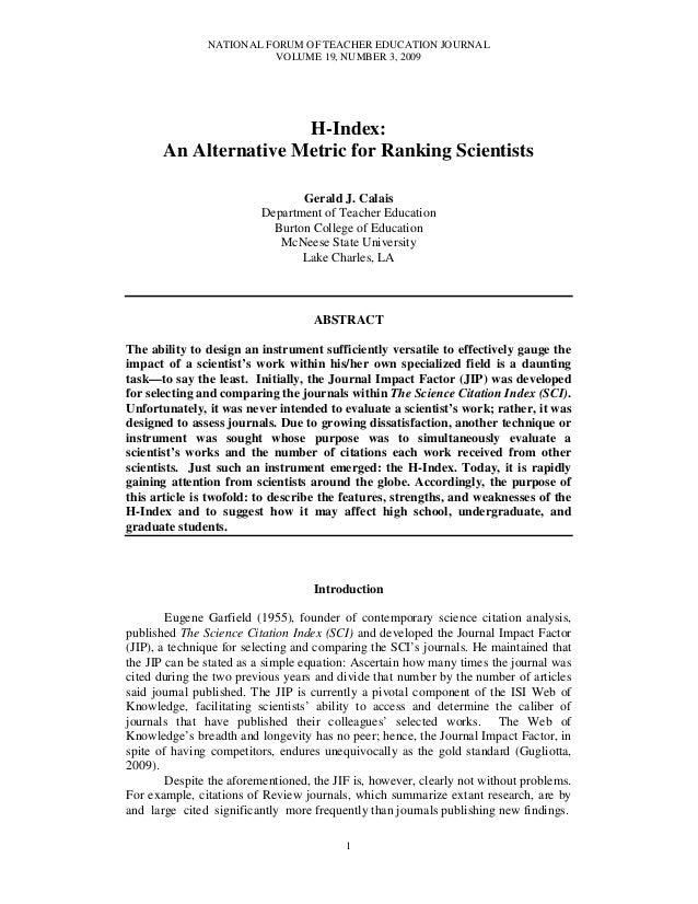 NATIONAL FORUM OF TEACHER EDUCATION JOURNAL VOLUME 19, NUMBER 3, 2009 1 H-Index: An Alternative Metric for Ranking Scienti...
