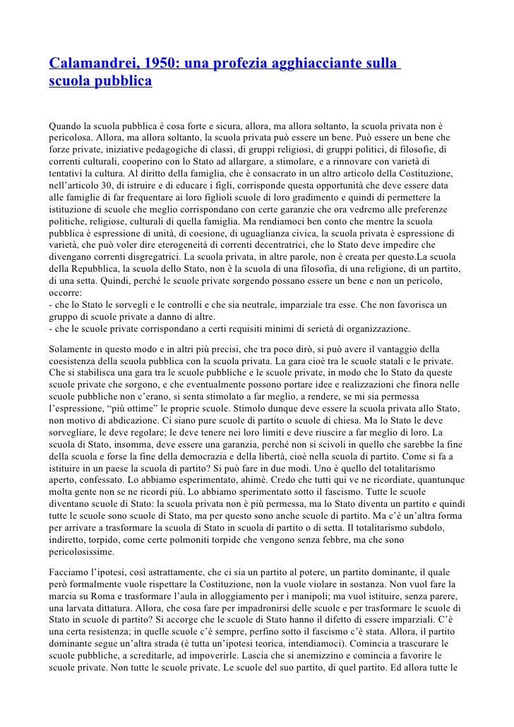 Calamandrei, 1950: una profezia agghiacciante sulla scuola pubblica  Quando la scuola pubblica è cosa forte e sicura, allo...