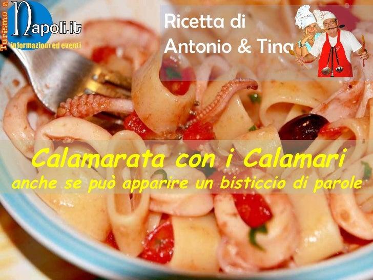 Calamarata con i Calamari  anche se può apparire un bisticcio di parole Ricetta di  Antonio & Tina