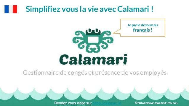 Gestionnaire de congés et présence de vos employés. Simplifiez vous la vie avec Calamari ! Rendez nous visite sur https://...
