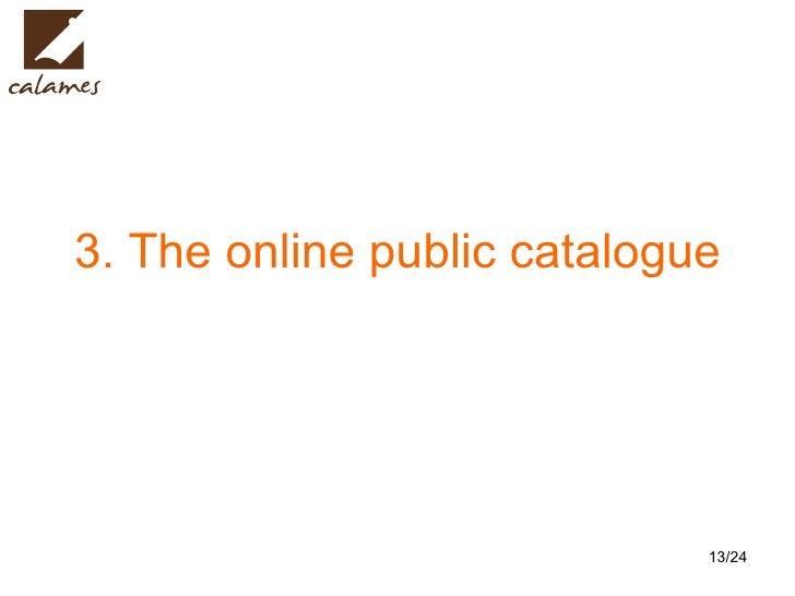 3. The online public catalogue