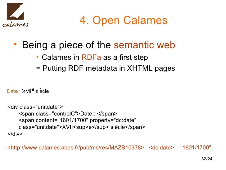 4. Open Calames <ul><li>Being a piece of the  semantic web </li></ul><ul><ul><ul><li>Calames in  RDFa  as a first step </l...