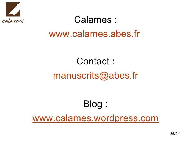 <ul><li>Calames : </li></ul><ul><li>www.calames.abes.fr   </li></ul><ul><li>Contact : </li></ul><ul><li>[email_address] </...