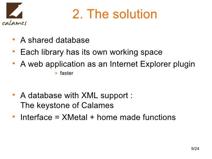 2. The solution <ul><li>A shared database </li></ul><ul><li>Each library has its own working space </li></ul><ul><li>A web...