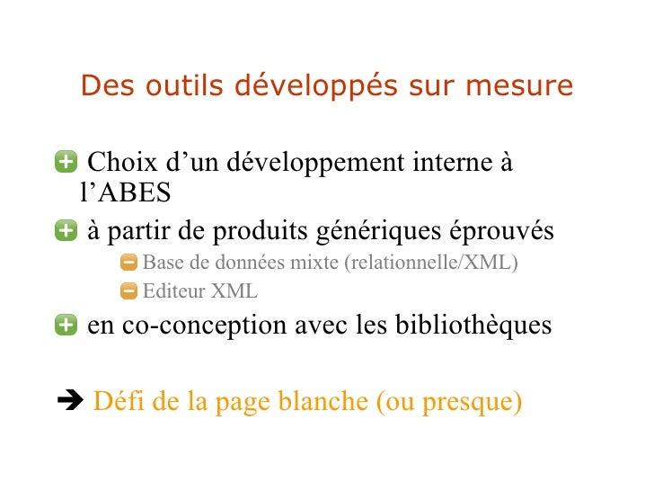 Des outils développés sur mesure <ul><li>Choix d'un développement interne à l'ABES </li></ul><ul><li>à partir de produits ...