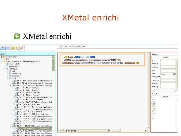 XMetal enrichi <ul><li>XMetal enrichi </li></ul>
